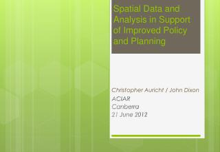 Spatial Data and Analysis in Support of Improved Policy and Planning