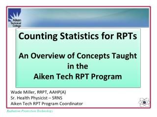 Counting  Statistics for RPTs An Overview of Concepts Taught in the Aiken Tech RPT Program