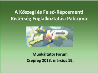 A Kőszegi és  Felső-Répcementi  Kistérség Foglalkoztatási Paktuma