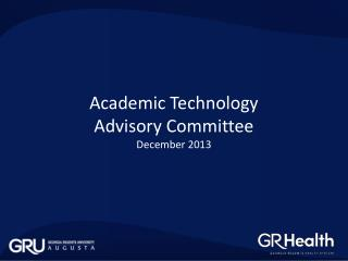 Academic Technology Advisory Committee December 2013
