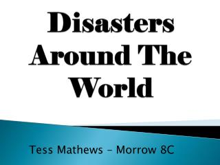 Disasters Around The World