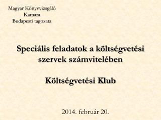 Speciális feladatok a költségvetési szervek számvitelében Költségvetési Klub