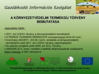 """""""Európai Mezőgazdasági és Vidékfejlesztési Alap: a vidéki területekbe beruházó Európa."""