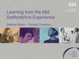 Learning from the Mid Staffordshire Experience