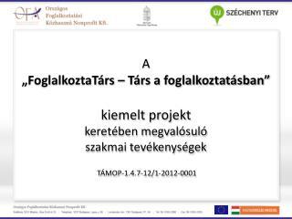 A projekt időtartama:  2012. július 1 – 2015. június 30. A projekt célja :