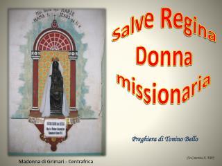 Salve Regina Donna missionaria