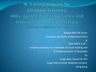 Repeal MB  19A.16  for  Company Secretary of Mainland China  &  New MB  R.3.29  –