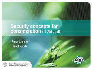 Security concepts for consideration  (11 AM on d3)