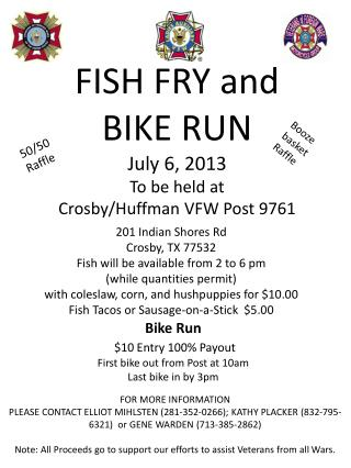 FISH  FRY and BIKE RUN July 6, 2013 To be held at  Crosby/Huffman VFW Post 9761