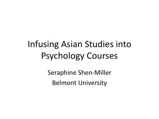 Infusing Asian Studies into  Psychology Courses
