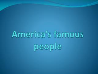 America's famous people