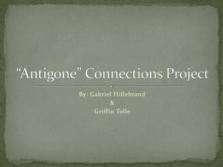 """""""Antigone"""" Connections Project"""
