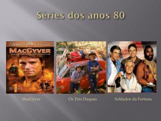 Séries dos anos 80