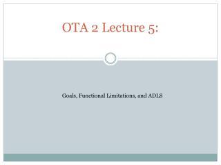 OTA 2 Lecture 5: