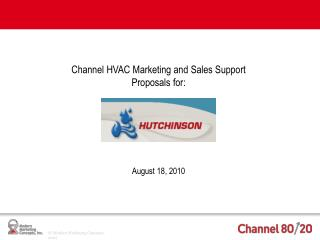 Channel HVAC Marketing and Sales Support Proposals for: August 18,  2010