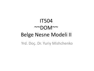 IT50 4 ~~DOM~~ Belge Nesne Modeli I I
