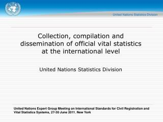 Collection, compilation and dissemination of official vital statistics at the international level