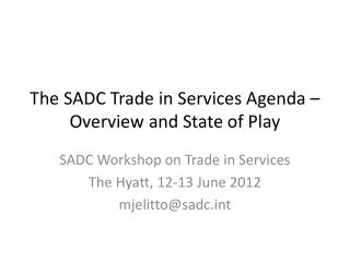 The SADC Trade in Services Agenda – Overview and State of Play