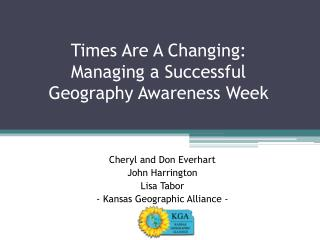 Times Are A Changing:                Managing a Successful Geography Awareness Week
