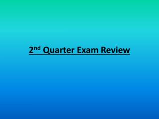 2 nd  Quarter Exam Review
