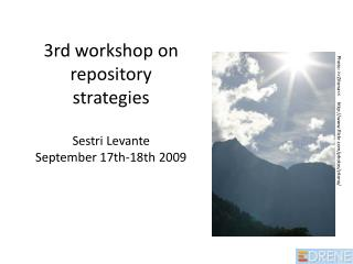3rd workshop  on repository strategies Sestri Levante September 17th-18th 2009