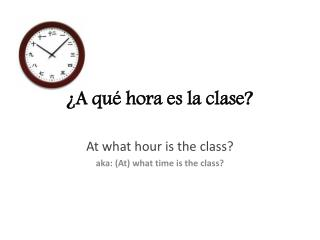 ¿A qué hora es la clase?