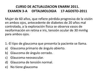 CURSO DE ACTUALIZACION ENARM 2011. EXAMEN 3-A     OFTALMOLOGIA     17-AGOSTO-2011