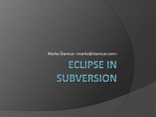 Eclipse in subversion
