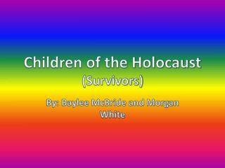 Children of the Holocaust (Survivors)