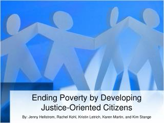 Ending Poverty by Developing  Justice-Oriented  Citizens