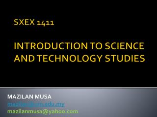 SXEX 1411 INTRODUCTION TO SCIENCE AND TECHNOLOGY STUDIES