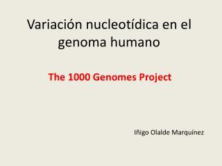 Variación  nucleotídica  en el genoma humano