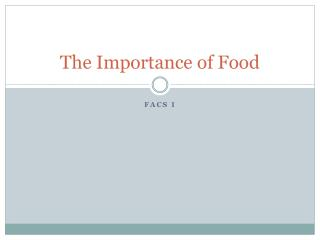 The Importance of Food