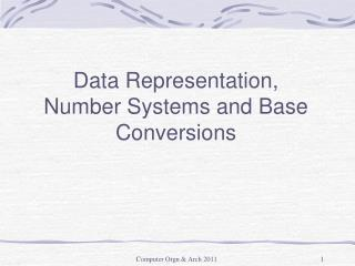 Data Representation,  Number Systems and Base Conversions