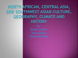 North  African,  central Asia ,  and  Southwest  Asian Culture, Geography, Climate and History