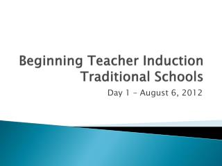 Beginning Teacher Induction  Traditional Schools