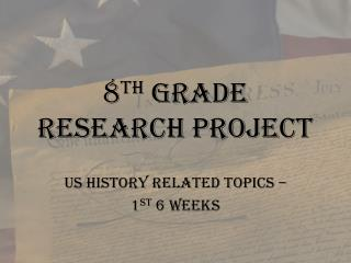 8 th  grade Research Project