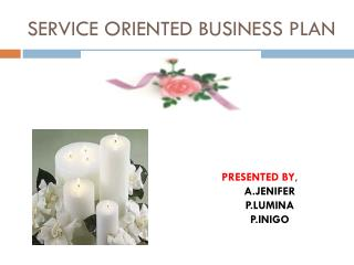 SERVICE ORIENTED BUSINESS PLAN