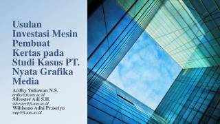 Usulan Investasi Mesin Pembuat Kertas pada Studi Kasus PT. Nyata Grafika Media