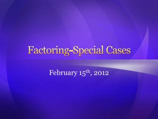 Factoring-Special Cases
