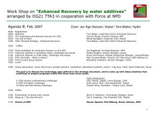 Work Shop on  Enhanced Recovery by water additives  arranged by OG21 TTA3 in cooperation with Force at NPD