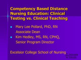 Competency Based Distance Nursing Education: Clinical Testing vs. Clinical Teaching