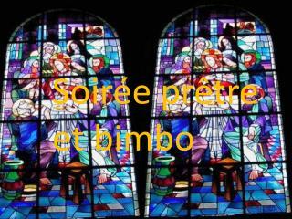 Soirée prêtre et  bimbo