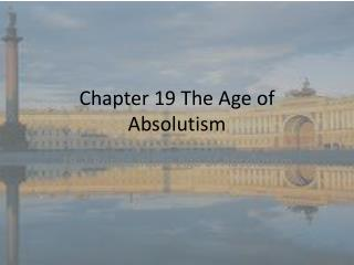 Chapter 19 The Age of Absolutism