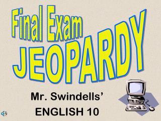 Mr. Swindells'  ENGLISH 10