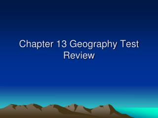 Chapter  13 Geography Test  Review