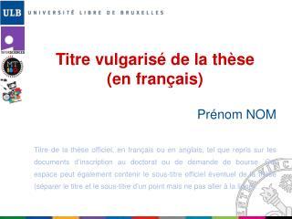 Titre vulgarisé de la thèse     (en français)