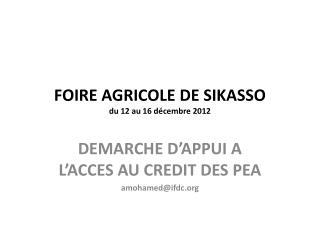 FOIRE AGRICOLE DE SIKASSO du 12 au 16 décembre 2012