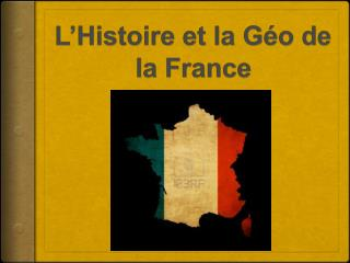 L�Histoire  et la  G�o  de la France