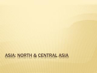 Asia: North & Central Asia
